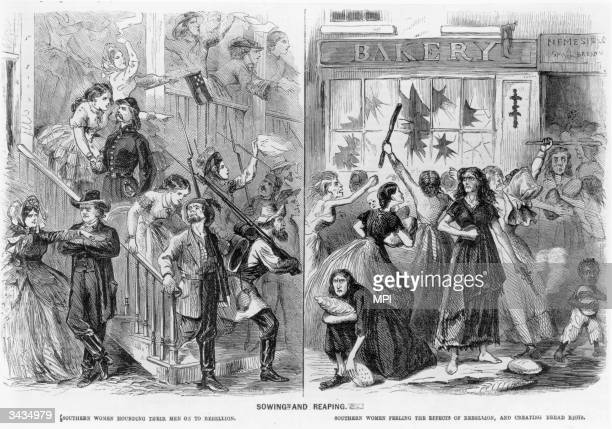 An engraving entitled 'Sowing And Reaping' showing Southern women persuading their husbands to join the rebellion and the same women rioting for...