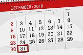 Calendar planner for month december 2018, deadline day, monday, 31