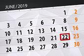 Calendar planner for the month june 2019, deadline day, 22, saturday.