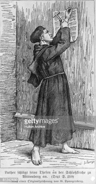 Circa 1530 German religious reformer Martin Luther nailing his theses on to the door of the Castle church Wittenburg Germany