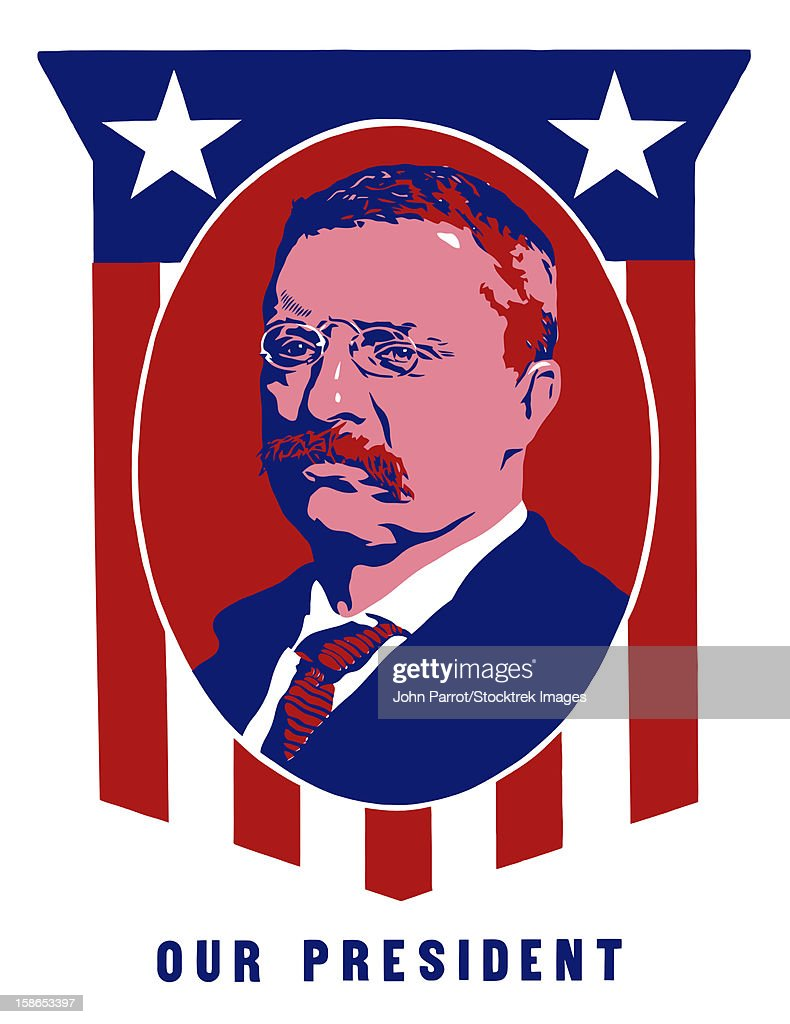 Digitally restored vecotr poster of President Theodore Roosevelt and a Red, White, and Blue frame. It reads, Our President. : Stock Illustration