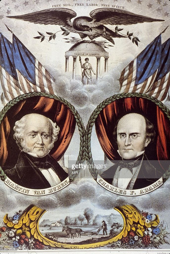Propaganda for the Free Soil Party nominating Martin Van Buren for president and Charles Francis Adams for Vice President The party's slogan 'Free...