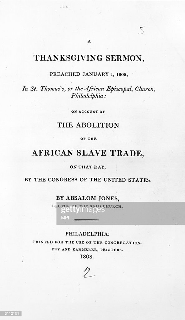 A thanksgiving sermon read out by Absalom Jones, rector of St Thomas' Church (the African Episcopal Church) in Philadelphia to celebrate the passing of a law by the US Congress, prohibiting the import of slaves into America.