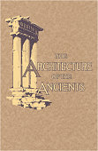 Architecture of the Ancients