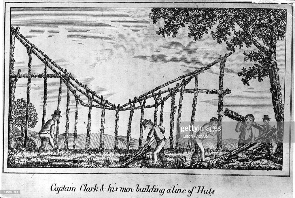 Captain Clark and his men, building a line of huts Original Artwork: From 'Journal of Voyages' by Peter Gass - pub 1811.