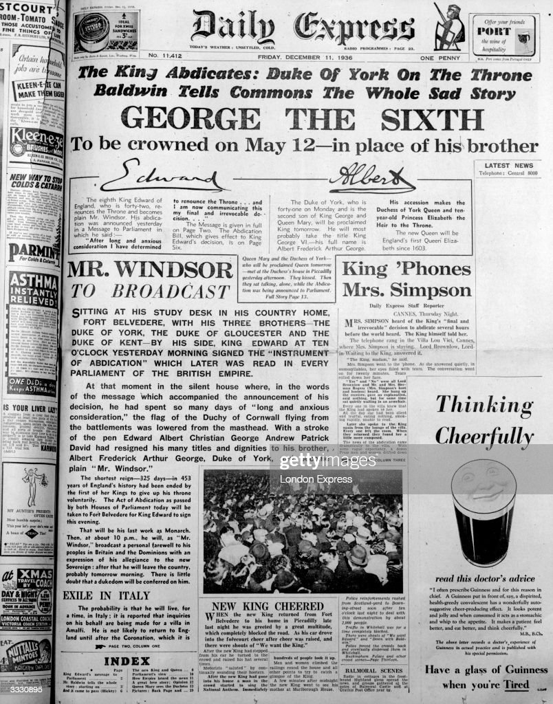 The Daily Express newspaper headline carrying the story of the abdication of King Edward VIII and the coming coronation of his brother George in his...