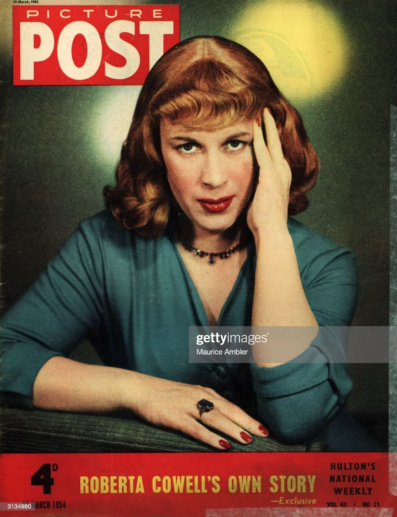 Roberta Cowell (aka Robert Cowell) , ex Spitfire pilot and father of two who was found to be a woman with male genitalia and who, after appropriate plastic surgery, reverted to her true sex. Original Publication: Picture Post - Cover - pub. 1954