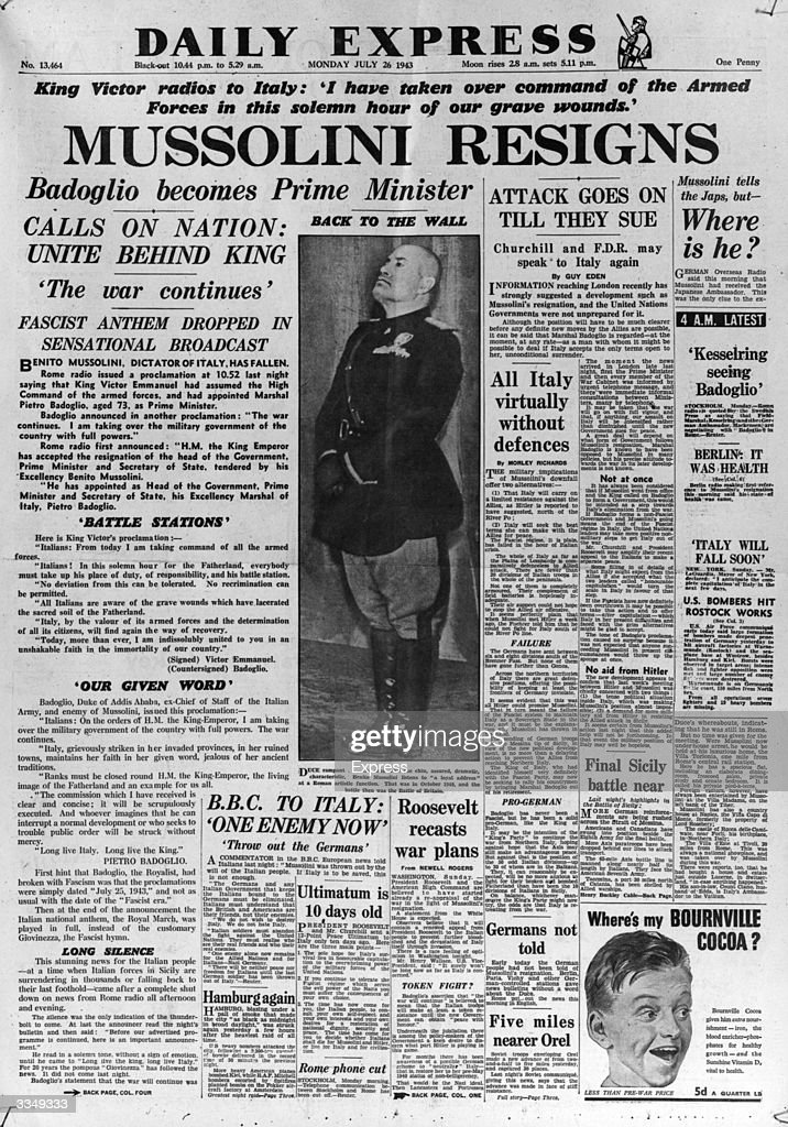 The Daily Express Newspaper announces the resignation of Italian Dictator Benito Mussolini.