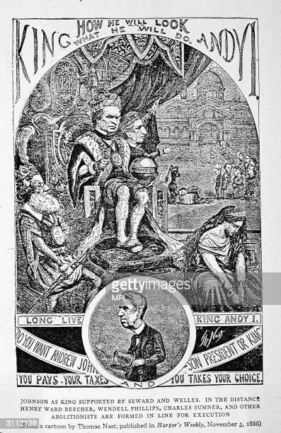 A scathing caricature depicting American president Andrew Johnson as King Andy I supported in his southern views by William Henry Seward and Welles...