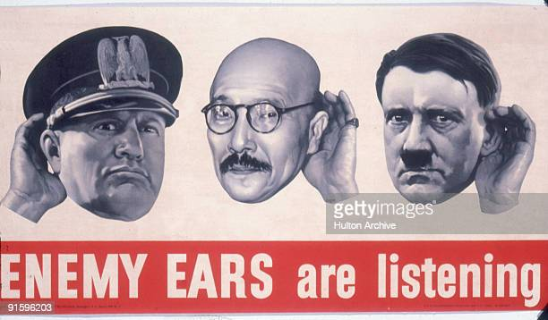 Above the headline 'Enemy Ears are Listening' a poster depicts from left Italian Prime Minister Benito Mussolini Hideki Tojo a general of the...