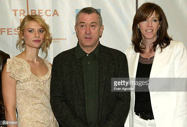 Actress Claire Danes Tribeca Film Festival cofounders Robert De Niro and Jane Rosenthal pose at the Gala Premiere of 'Stage Beauty' during the 2004...
