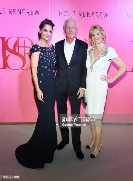 Actress Katie Holmes Mr W Galen Weston and The Hon Hilary M Weston celebrate Holt Renfrew 180TH Anniversary in partnership with Vogue Magazine held...