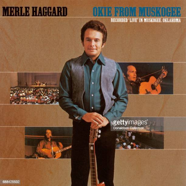 Album cover for the Merle Haggard record 'Okie from Muskogee Recorded 'live' in Muskogee Oklahoma' and released on December 29 1969