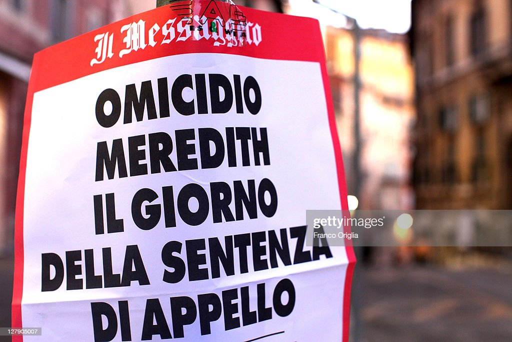 An advertisement for a newspaper announces the day of the verdict in Amanda Knox and Raffaele Sollecito's appeal of their murder convictions on October 3, 2011 in Perugia, Italy. American student Amanda Knox and her Italian ex-boyfriend Raffaele Sollecito were convicted in 2009 of killing their British roommate Meredith Kercher in Perugia, Italy in 2007. The jury in their appeal is expected to retire to consider their verdict later today. They have served nearly four years in jail after being sentenced to 26 and 25 years respectively.