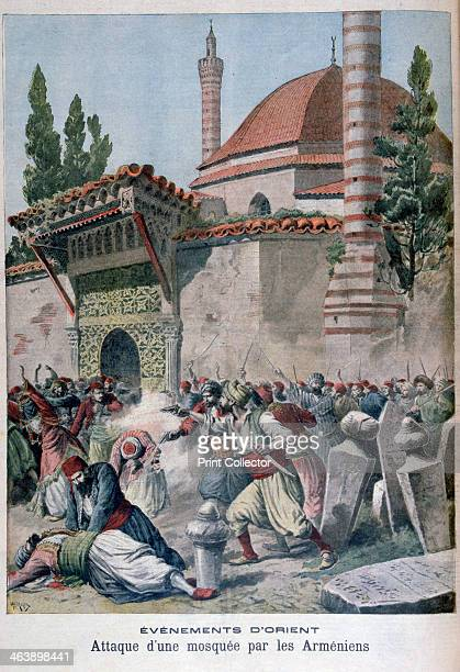 An attack on a mosque by Armenians 1895 Response to Turkish persecution and massacre of Armenians An illustration from Le Petit Journal 24th November...