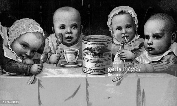 1887ORIGINAL CAPTION READS An early Borden advertisement with four babies seated around a table with a can of condensed milk showing the benefit of...