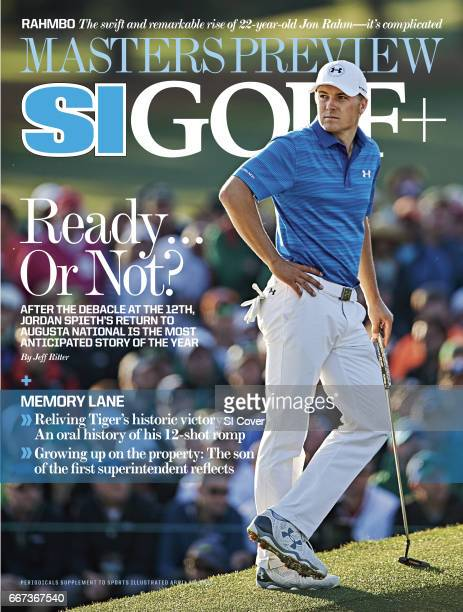 April 10 2017 Sports Illustrated Golf Plus Cover The Masters View of Jordan Spieth during Sunday play at Augusta National Augusta GA CREDIT Robert...