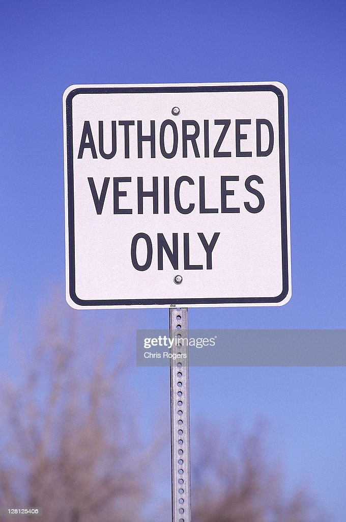 authorized vehicles only road sign : Stock Photo