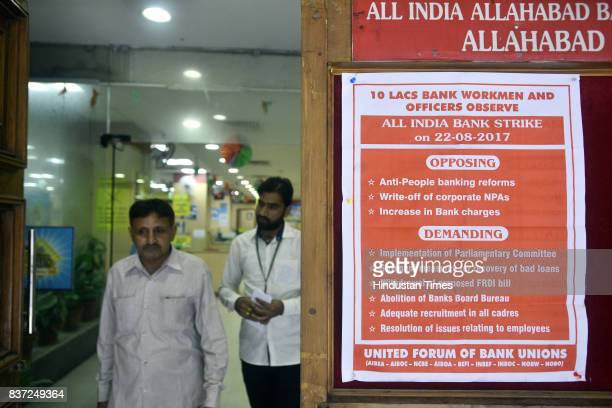 Bank employees strike at Allahabad bank part of oneday All India Bank Strike on August 22 2017 in New Delhi India Normal banking operations have been...