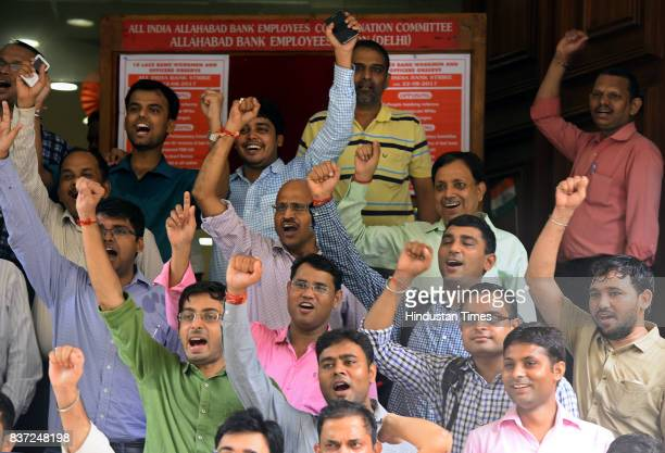Bank employees stage a protest atat Allahabad bank in New Delhi as part of oneday All India Bank Strike on August 22 2017 in New Delhi India Normal...