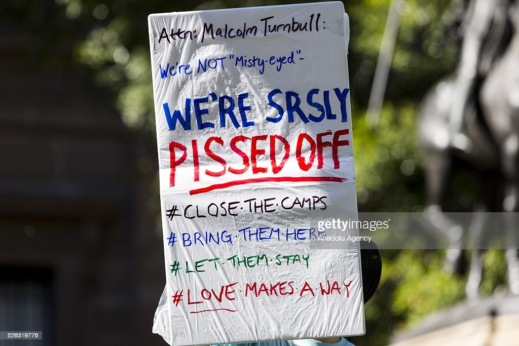 A banner is seen during a protest demanding that asylum seekers held in off shore detention to be brought to Australia at a rally in Melbourne, Australia on April 30, 2016. Protests have started after The Papua New Guinean Supreme Court ruled that the Australian-run detention centres on Manus Island were illegal and unconstitutional.