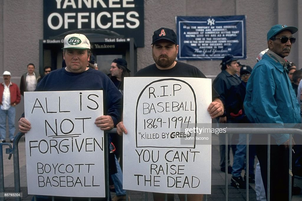 Post MLB Strike View of fans outside Yankee Stadium with ALL IS NOT FORGIVEN BOYCOTT BASEBALL and RIP BASEBALL 18691994 KILLED BY GREED YOU CAN'T...
