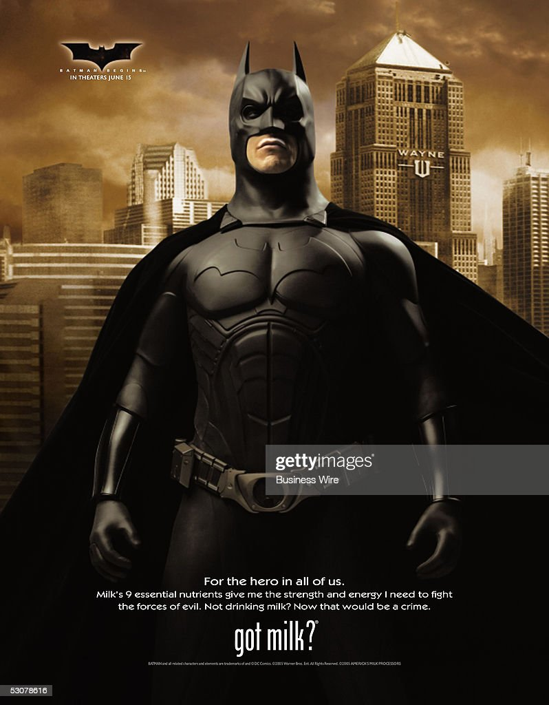 Batman unlike anything you've seen before - Christopher Nolan's 'Batman Begins' explores the origins of the Batman legend and the Dark Knight's emergence as a force for good in Gotham. In the wake of his parents' murder, disillusioned industrial heir Bruce Wayne travels the world seeking the means to fight injustice and turn fear against those who prey on the fearful. He returns to Gotham and unveils his alter-ego; Batman, a masked crusader who uses his strength, intellect and an array of high tech contraptions to fight the sinister forces that threaten the city. Now Batman is also appearing in the latest 'got milk?'(R)/Milk Mustache campaign to help promote the June 15th release of 'Batman Begins,' the ad debuts in the May 20th issue of Rolling Stone. The ad copy reads: 'For the hero in all of us. Milk's 9 essential nutrients give me the strength and energy I need to fight the forces of evil. Not drinking milk? Now that would be a crime.'