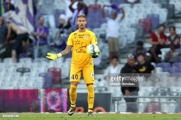 Benjamin Lecomte of Montpellier during the Ligue 1 match between Toulouse FC and Montpellier Herault SC at Stadium Municipal on August 12 2017 in...