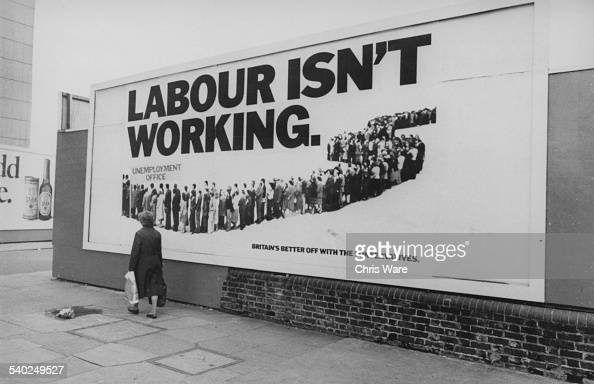 A billboard reading 'Labour Isn't Working' a Conservative Party run advertising campaign designed by the Saatchi Saatchi advertising agency for the...