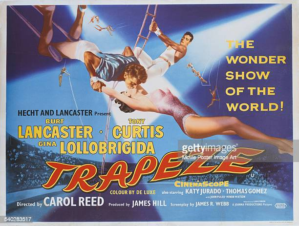 A British poster for Carol Reed's 1956 circus film 'Trapeze' starring Burt Lancaster Gina Lollobrigida and Tony Curtis