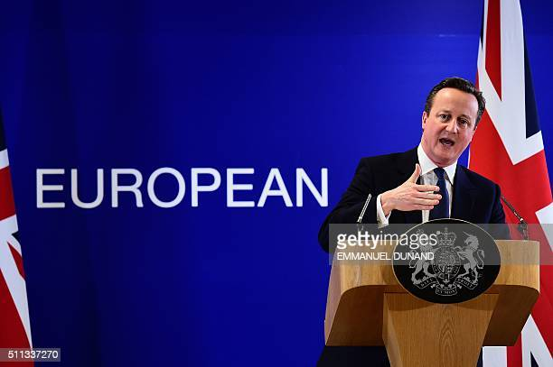 TOPSHOT British Prime Minister David Cameron addresses a press conference at end of an European Union summit in Brussels on February 19 2016 European...