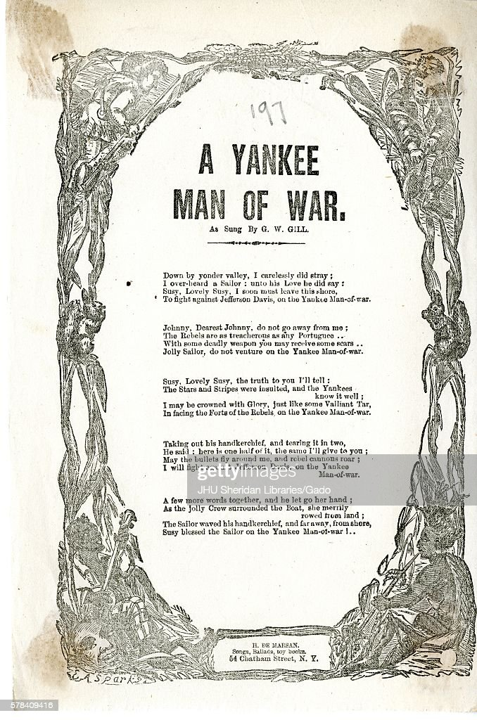 Broadside from the American Civil War, entitled 'A Yankee Man of War, ' telling the story of a Yankee sailor who leaves his lover, Susy, to fight against the Confederacy, New York, New York, 1862. (Photo by JHU Sheridan Libraries/Gado/Getty Images).
