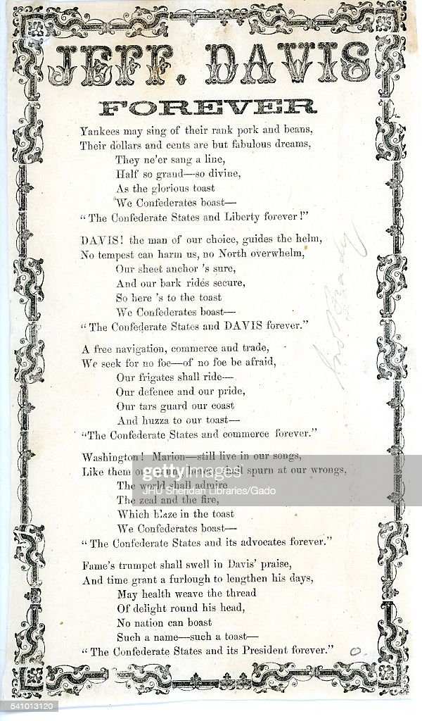 Broadside from the American Civil War, entitled 'Jeff. Davis Forever', singing praises for President of the Confederacy Jefferson Davis, 1862. (Photo by JHU Sheridan Libraries/Gado/Getty Images).