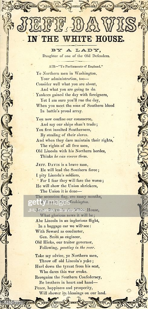 Broadside from the American Civil War, entitled 'Jeff Davis in the White House', singing praises for President of the Confederacy Jefferson Davis and describing him in the White House, 1862. (Photo by JHU Sheridan Libraries/Gado/Getty Images).