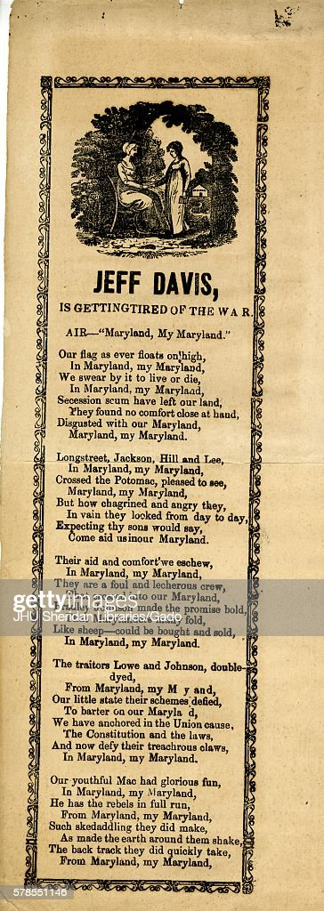 Broadside from the American Civil War, entitled 'Jeff Davis Is Getting Tired of the War, ' praising Union resolve and a weakening Confederate force, Baltimore, Maryland, 1863. (Photo by JHU Sheridan Libraries/Gado/Getty Images).