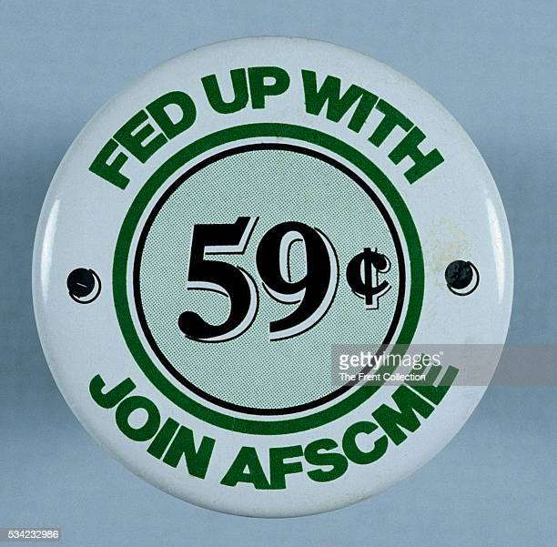 Button promoting AFSCME Labor unions sought members by using the unequal pay argument For each dollar a man made his female counterpart reportedly...