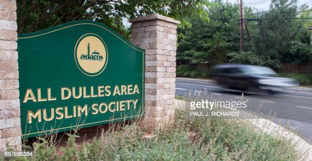 A car drives past the entrance to the All Dulles Area Muslim Society on June 19 in Sterling Virginia A tightknit Muslim community in the Virginia...