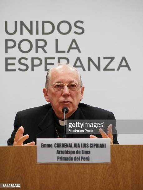 Cardinal Juan Luis Cipriani Archbishop of Lima With the motto 'United for the Hope' the Peruvian Episcopal Conference officially announced in a press...