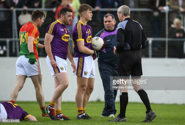 Carlow Ireland 21 May 2017 Wexford manager Seamus McEnaney in conversation with referee Fergal Kelly during the Leinster GAA Football Senior...