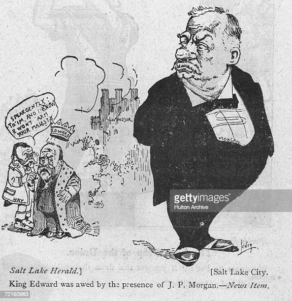A cartoon from the Salt Lake Herald showing a King Edward VII apparently afraid of American financier and banker J P Morgan A Character named Hay...