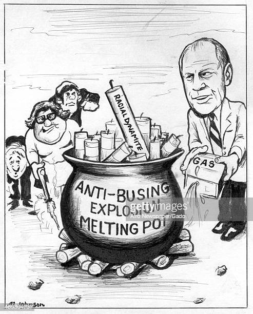A cartoon showing president Gerald Ford pouring gas on a cauldron filled with 'Racial Dynamite' sticks and labelled 'Anti Busing Explosion Melting...