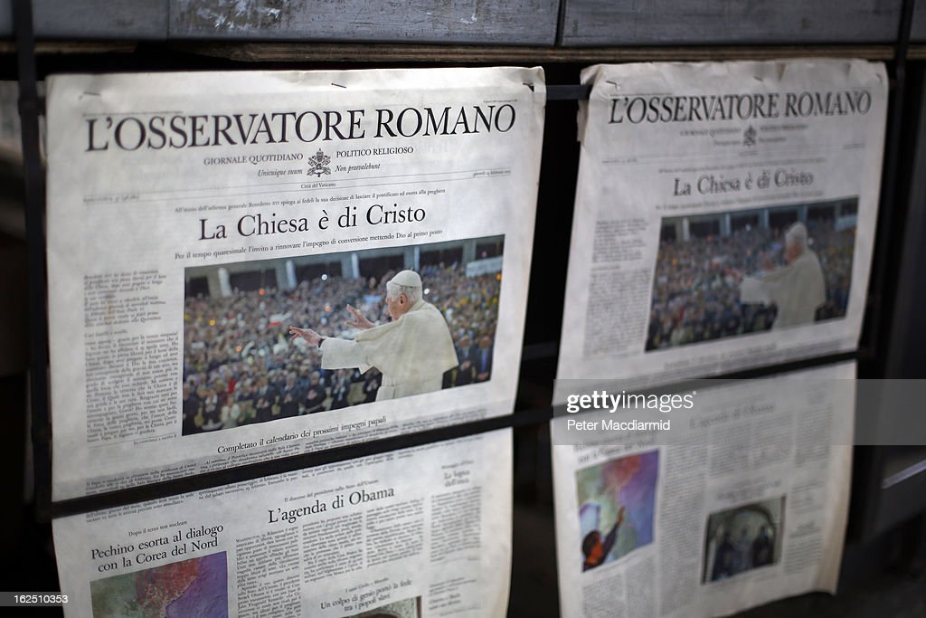 Catholic newspaper L'Osservatore Romano is sold on February 24, 2013 in Vatican City, Vatican. The Pontiff will hold his last weekly public audience on February 27, 2013 before he retires the following day. Pope Benedict XVI has been the leader of the Catholic Church for eight years and is the first Pope to retire since 1415. He cites ailing health as his reason for retirement and will spend the rest of his life in solitude away from public engagements.