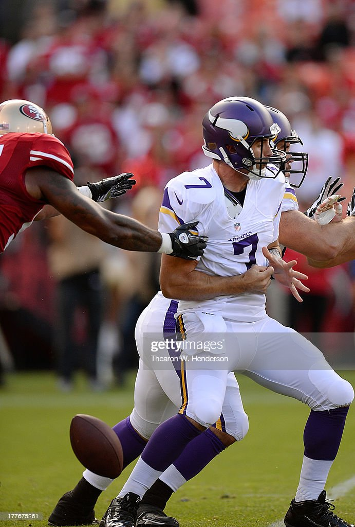 Christian Ponder #7 of the Minnesota Vikings fumbles the ball in the first quarter against the San Francisco 49ers at Candlestick Park on August 25, 2013 in San Francisco, California. The ball was recovered by 49ers Aldon Smith.
