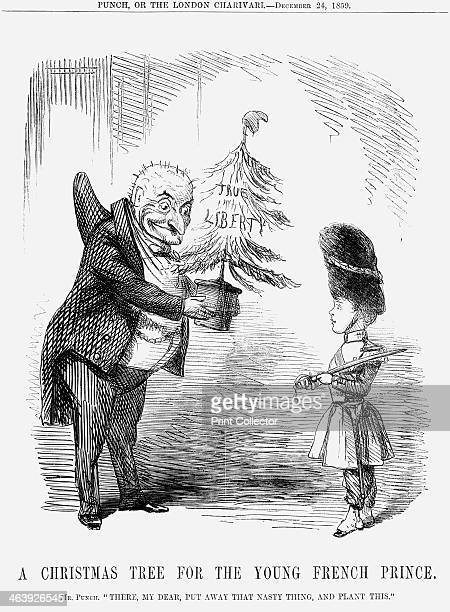 'A Christmas Tree for the young French Prince' 1859 'Mr Punch There my dear put away that nasty thing and plant this' Mr Punch reflects the mood of...