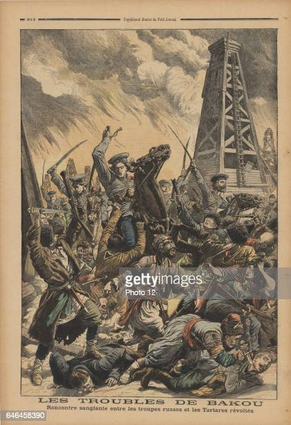 Clash between Russian troops and murderous rebelling Tartars in the oilfields at Baku Caucasus From 'Le Petit Journal 24 September 1905