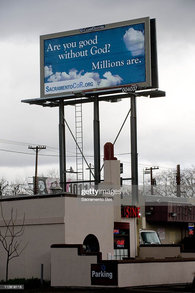 A coalition of atheist and agnostic groups have bought billboard space in Sacramento California Tuesday February 9 2010