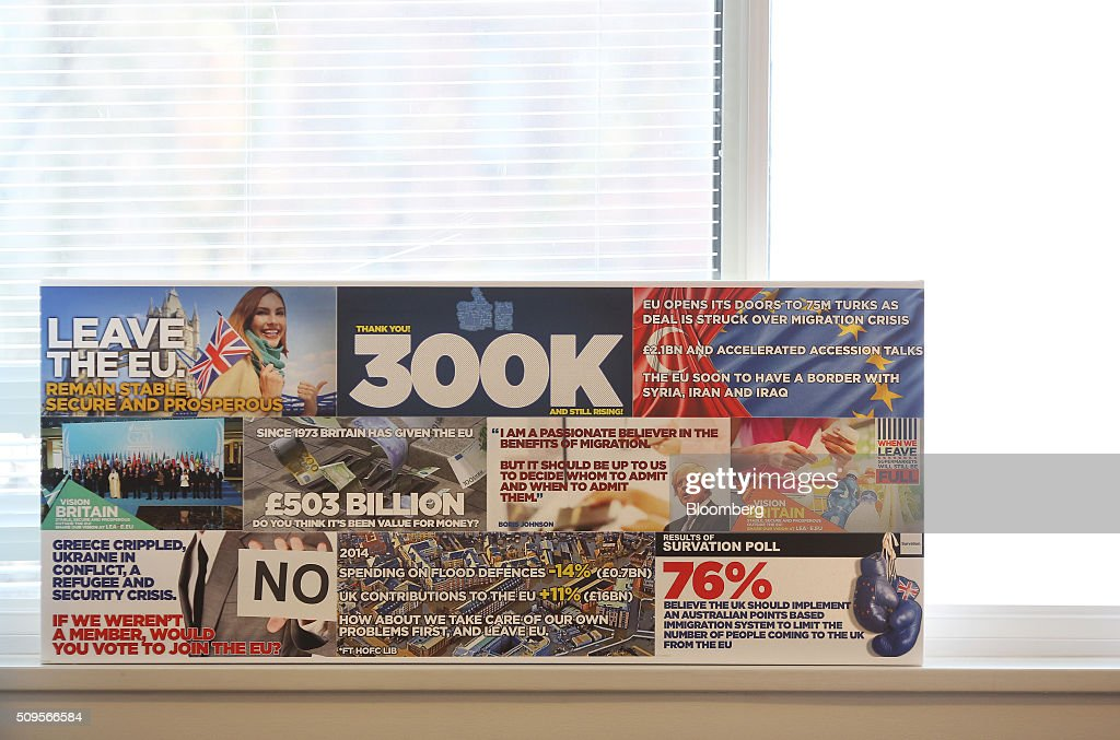A collage of Leave.EU campaign posters sits on a windowsill inside the Leave.EU campaign headquarters, a party campaigning against Britain's membership of the European Union, in London, U.K., on Thursday, Feb. 11, 2016. Britain's economy could be thrown off track by the planned referendum on European Union membership, according to the Confederation for British Industry. Photographer: Chris Ratcliffe/Bloomberg via Getty Images