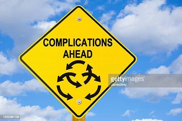 Complications Ahead Road Sign