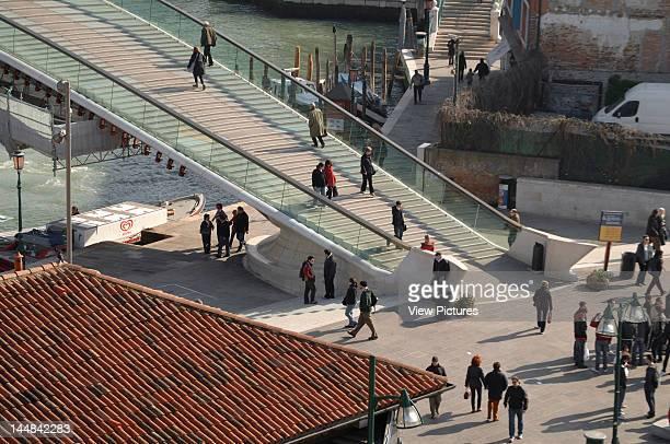 Constitution Bridge Grand Canal VeniceItaly Architect Santiago Calatrava Constitution Bridge Canal Grande Santiago Calatrava Venice Italy High Angle...