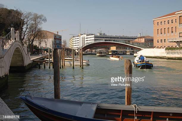 Constitution Bridge Grand Canal VeniceItaly Architect Santiago Calatrava Constitution Bridge Canal Grande Santiago Calatrava Venice Italy Side...